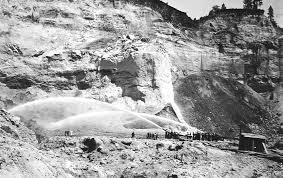 Hydraulic Mining - the beginning of modern mining techniques.